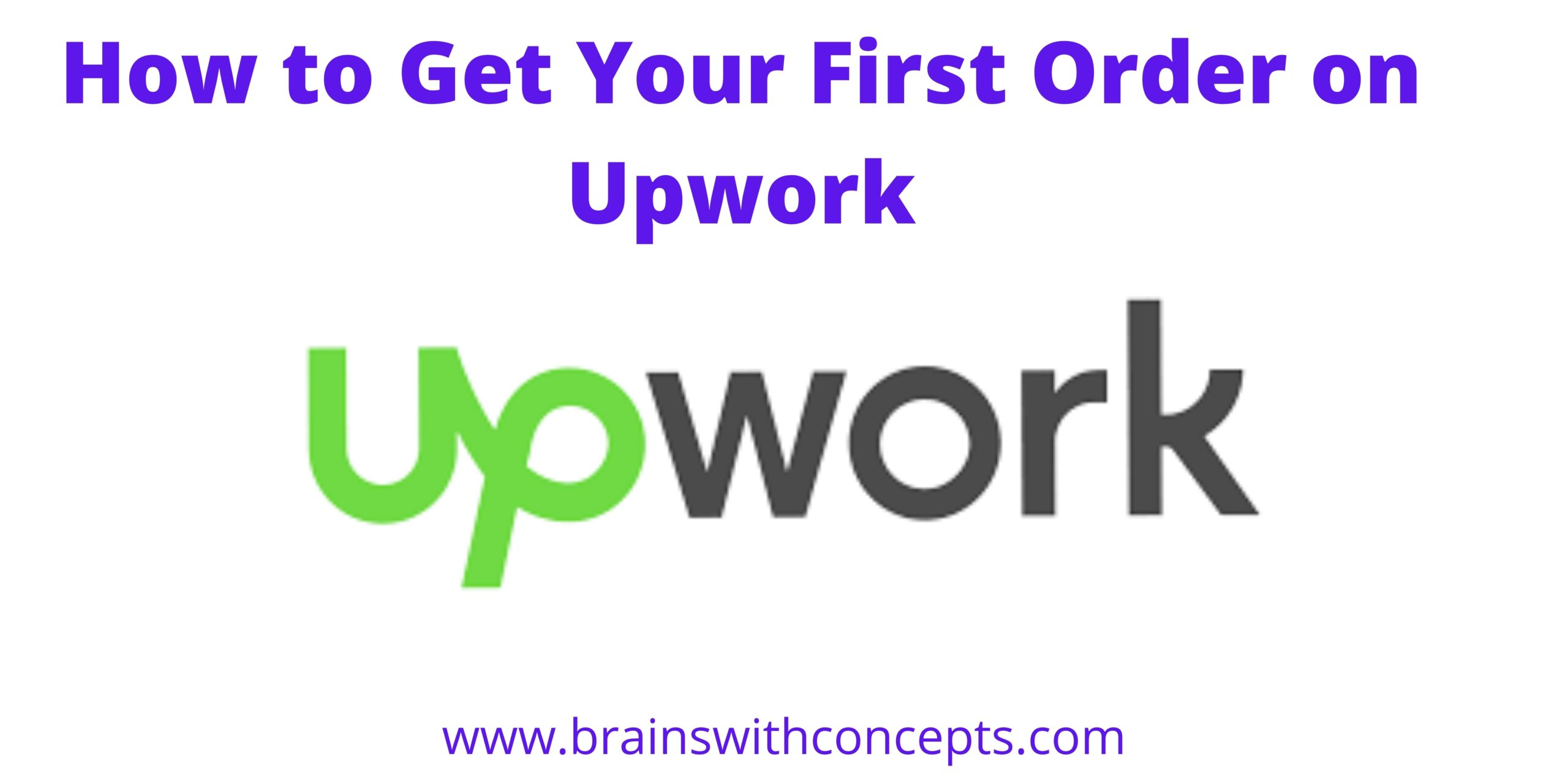 How to Get Your First Order on Upwork